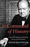 Portada de IN COMMAND OF HISTORY : CHURCHILL FIGHTING AND WRITING THE SECOND WORLD WAR BY DAVID REYNOLDS (2004-11-04)