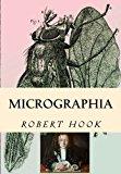 Portada de MICROGRAPHIA: TABLED & ILLUSTRATED BY ROBERT HOOK (2014-09-13)