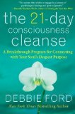 Portada de THE 21-DAY CONSCIOUSNESS CLEANSE: A BREAKTHROUGH PROGRAM FOR CONNECTING WITH YOUR SOUL'S DEEPEST PURPOSE BY FORD, DEBBIE REPRINT (2010) PAPERBACK