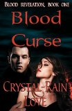 Portada de BLOOD CURSE (BLOOD REVELATION, BOOK 1) BY LOVE, CRYSTAL-RAIN (2010) PAPERBACK