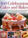 Portada de 160 CELEBRATION CAKES AND BAKES: AN IRRESISTIBLE COLLECTION OF SPECIAL OCCASION TREATS, ILLUSTRATED WITH OVER 200 BEAUTIFUL PHOTOGRAPHS BY DAY, MARTHA (2008) PAPERBACK