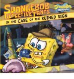 Portada de [( SPONGEBOB DETECTIVEPANTS IN THE CASE OF THE RUINED SIGN )] [BY: MAGGIE TESSA] [SEP-2011]