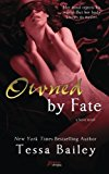 Portada de OWNED BY FATE BY TESSA BAILEY (2014-09-27)