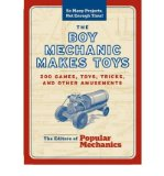 Portada de [(THE BOY MECHANIC MAKES TOYS: 200 GAMES, TOYS, TRICKS, AND OTHER AMUSEMENTS)] [AUTHOR: THE EDITORS OF POPULAR MECHANICS] PUBLISHED ON (AUGUST, 2009)