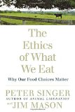 Portada de THE ETHICS OF WHAT WE EAT: WHY OUR FOOD CHOICES MATTER BY PETER SINGER (14-FEB-2008) PAPERBACK