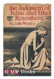 Portada de THE JUDGEMENT OF JULIUS AND ETHEL ROSENBERG / BY JOHN WEXLEY
