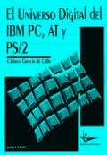 EL UNIVERSO DIGITAL DEL IBM PC, AT Y PS/2