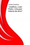 """Portada de """"JOSEFINA Y JUAN PEDRO, UNA GRAN HISTORIA DE AMOR"""""""