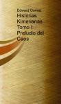 Portada de HISTORIAS KIMERIANAS TOMO I: PRELUDIO DEL CAOS
