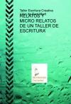 Portada de RELATOS Y MICRO RELATOS DE UN TALLER DE ESCRITURA